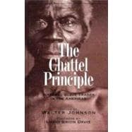 The Chattel Principle; Internal Slave Trades in the Americas