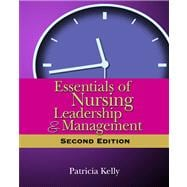 Essentials of Nursing Leadership and Mangement