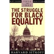 The Struggle for Black Equality; 1954-1992