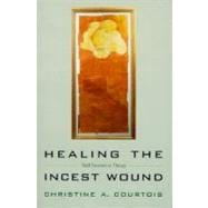 Healing the Incest Wound : Adult Survivors in Therapy