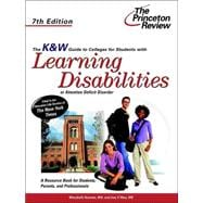 K & W Guide to Colleges for Students with Learning Disabilities or Attention Deficit Disorder, 7th Edition