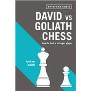 David vs Goliath Chess How to Beat a Stronger Player