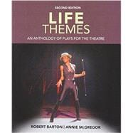 Life Themes An Anthology of Plays for the Theatre