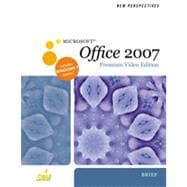 New Perspectives on Microsoft Office 2007, Brief, Premium Video Edition, 1st Edition