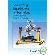 Conducting Research in Psychology : Measuring the Weight of Smoke (International Version)