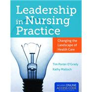 Leadership in Nursing Practice: Changing the Landscape of Health Care (Book with Access Code)