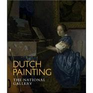 Dutch Painting : The National Gallery