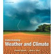 Understanding Weather and Climate Plus NEW MyMeteorologyLab -- Access Card Package