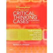 Winningham and Preusser's Critical Thinking Cases in Nursing : Medical-Surgical, Pediatric, Maternity, and Psychiatric Case Studies