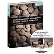 Health Information Management: Concepts, Principles, and Practice, Fourth Edition