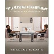 Interpersonal Communication : Competence and Contexts
