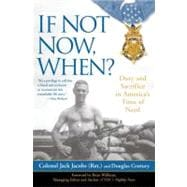 If Not Now, When? : Duty and Sacrifice in America's Time of Need
