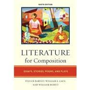 Literature for Composition : Essays, Stories, Poems, and Plays