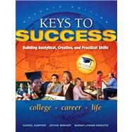Keys to Success Building Analytical, Creative, and Practical Skills