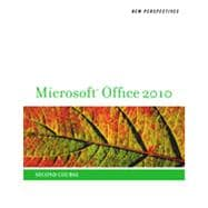 New Perspectives on Microsoft Office 2010, Second Course, 1st Edition