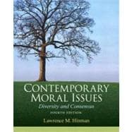 Contemporary Moral Issues: Diversity and Consensus