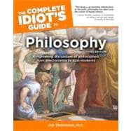 The Complete Idiot's Guide to Philosophy; 3rd Edition