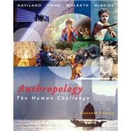 Anthropology The Human Challenge (with CD-ROM and InfoTrac)