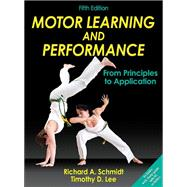 Motor Learning and Performance: From Principles to Application w/ Web Study Guide
