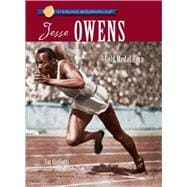 Sterling Biographies�: Jesse Owens Gold Medal Hero