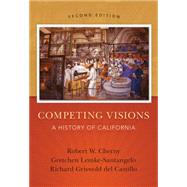 Competing Visions A History of California