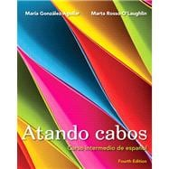 Atando cabos Curso intermedio de español with MySpanishLab with eText -- Access Card Package