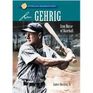 Sterling Biographies�: Lou Gehrig Iron Horse of Baseball