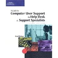 A Guide to Computer User Support for Help Desk & Support Specialists, Second Edition