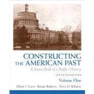 Constructing the American Past A Source Book of a People's History, Volume 1