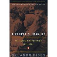 A People's Tragedy A History of the Russian Revolution