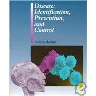 Disease : Identification, Prevention, and Control