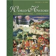 World History, Volume I To 1800 (with InfoTrac)