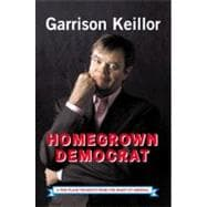 Homegrown Democrat : A Few Plain Thoughts from the Heart of America
