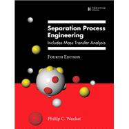Separation Process Engineering Includes Mass Transfer Analysis
