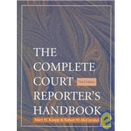 The Complete Court Reporter's Handbook