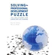 Solving the Professional Development Puzzle : 101 Solutions for Career and Life Planning