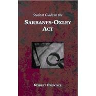 Guide to the Sarbanes-Oxley Act : What Business Needs to Know Now That it Is Implemented