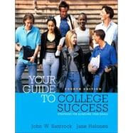 Strategies for Achieving Your Goals : Your Guide to College Success