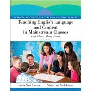 Teaching English Language and Content in Mainstream Classes One Class, Many Paths Plus MyEducationLab with Pearson eText -- Access Card Package