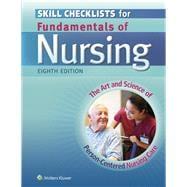 Skill Checklists for Fundamentals of Nursing The Art and Science of Person-Centered Nursing Care