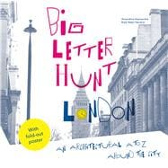 Big Letter Hunt: London An Architectural A to Z Around the City