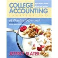 College Accounting: A Practical Approach Chapters 1-12 with Study Guide and Working Papers