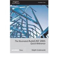 The Illustrated AutoCad 2005: Quick Reference
