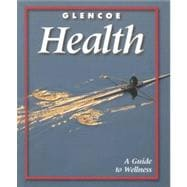 Glencoe Health: A Guide to Wellness