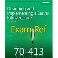 Exam Ref 70-413 : Designing and Implementing an Enterprise Server Infrastructure