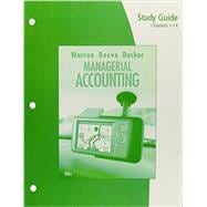 Study Guide, Chapters 1-14 for Warren/Reeve/Duchac's Managerial Accounting, 10th
