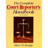 Complete Court Reporter's Handbook