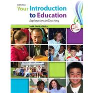 Your Introduction to Education : Explorations in Teaching