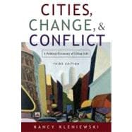Cities, Change, and Conflict A Political Economy of Urban Life