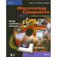 Discovering Computers 2007: A Gateway to Information, Web Enhanced-Complete